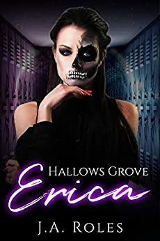 Hallows Grove: Erica by [J.A. Roles]