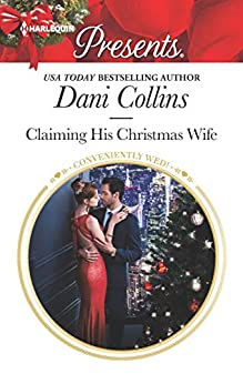 Claiming His Christmas Wife (Conveniently Wed! Book 12) (English Edition) por [Dani Collins]