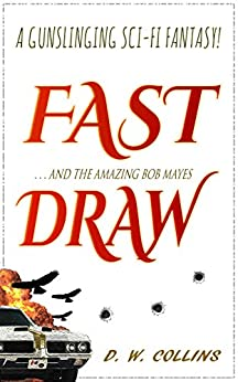 Fast Draw by [D. W. Collins]