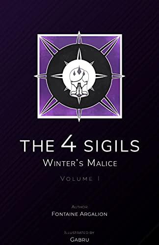 The 4 Sigils: Winter's Malice, Vol. 1 (The 4 Sigils - Book One: Winter's Malice)