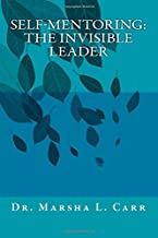 Self-mentoring™: The Invisible Leader