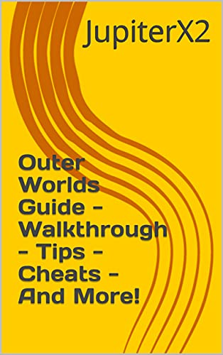 Outer Worlds Guide - Walkthrough - Tips - Cheats - And More! (English Edition)