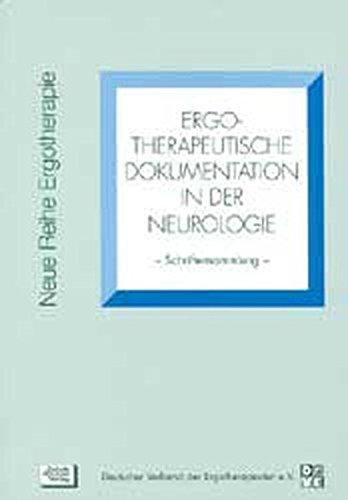 Ergotherapeutische Dokumentation in der Neurologie: Schriftensammlung (Neue Reihe Ergotherapie)