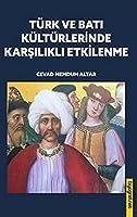 Türk ve Bati Kültürlerinde Karsilikli Etkilenme