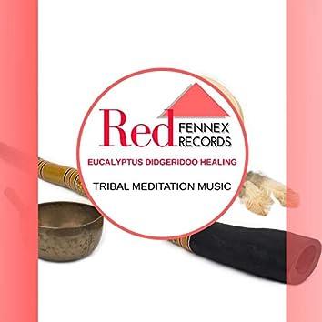 Eucalyptus Didgeridoo Healing - Tribal Meditation Music