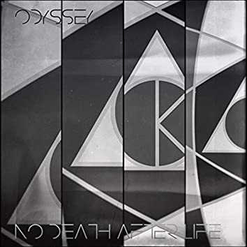 Odyssey / No Death After Life