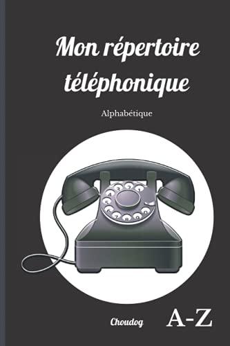 Mon Répertoire téléphonique: Carnet de Contacts -Répertoire Téléphonique Alphabétique - Cahier Petit Format 15,24x22,86cm - 119 Pages à remplir - Carnet de téléphone vintage rétro