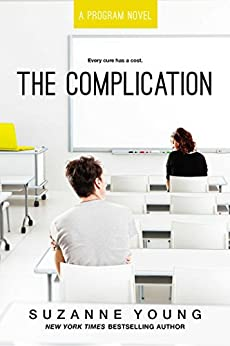 The Complication (Program Book 6) by [Suzanne Young]