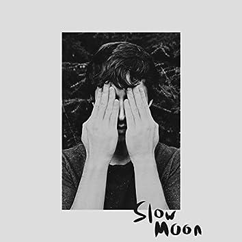 Slow Moon