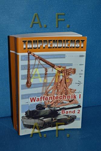 Waffentechnik I, Band 2: Geschütze, Waffen in Entwicklung, Nichttödliche Waffensysteme, Ballistik, Physikalische Grundlagen