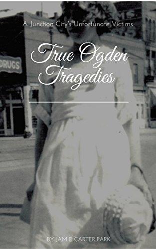 True Ogden Tragedies