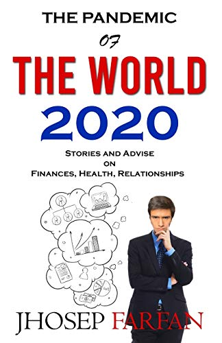 Pandemic of The World 2020: Stories and Advise on Finance, Health and Relationships