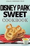 DISNEY PARK SWEET COOKBOOK (English Edition)
