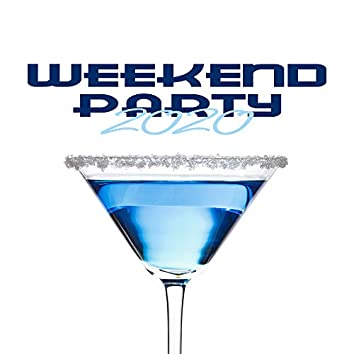Weekend Party 2020: Chill Lounge, Dance Music, Sexy Rhythms, Ibiza Dance Party, Hot Drinks, Night Chillout, Rest, Ibiza Chill Out