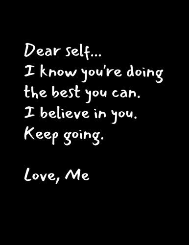 Dear self, I know you're doing the best you can | Inspirational Quotes Weekly Planner Undated: Minimalist & phase saying design with dot grid paper : Large 8.5 x 11 (Letter)