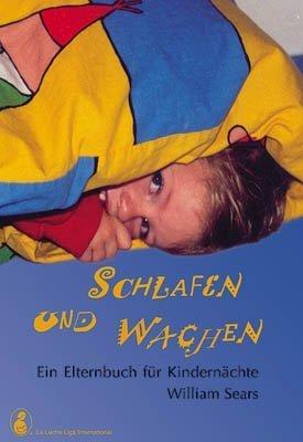 Schlafen und Wachen - Ein Elternbuch für Kindernächte von William Sears (2005) Broschiert