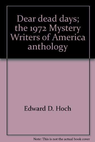 Dear Dead Days: 1972 Mystery Writers of America Anthology - Book #24 of the Mystery Writers of America Anthology