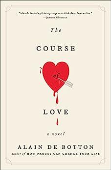The Course of Love: A Novel by [Alain de Botton]
