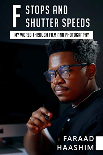 F Stops and Shutter Speeds : My World Through Film and Photography (English Edition)
