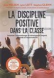 La discipline positive dans la classe - Favoriser l'apprentissage en développant le respect, la coopération et la responsabilité
