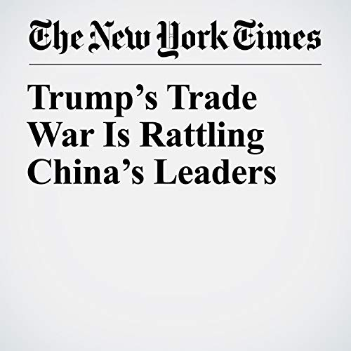 Trump's Trade War Is Rattling China's Leaders audiobook cover art