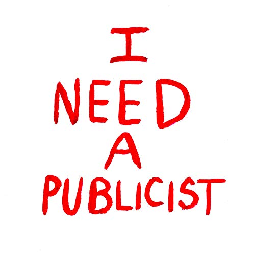 I Need a Publicist [Explicit]