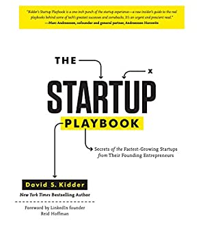 The Startup Playbook  Secrets of the Fastest-Growing Startups from Their Founding Entrepreneurs