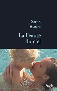 La beauté du ciel par Sarah Biasini