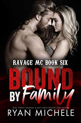 Bound by Family (Bound #1): A Motorcycle Club Romance (Ravage MC #6) (Ravage MC Bound Series) by [Ryan Michele]