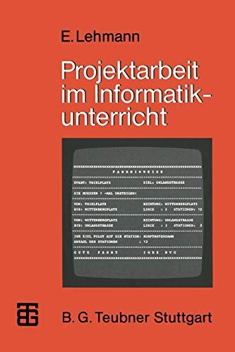 Projektarbeit im Informatikunterricht: Entwicklung von Softwarepaketen und Realisierung in PASCAL (MikroComputer-Praxis)