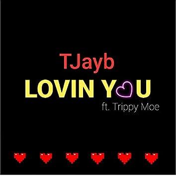 Lovin' You (feat. Trippy Moe)