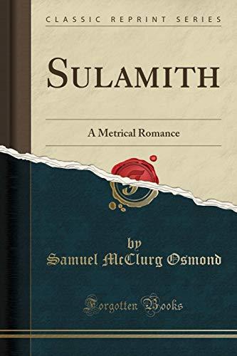 Sulamith: A Metrical Romance (Classic Reprint)