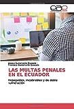 LAS MULTAS PENALES EN EL ECUADOR: Impagables, incobrables y de doble vulneración