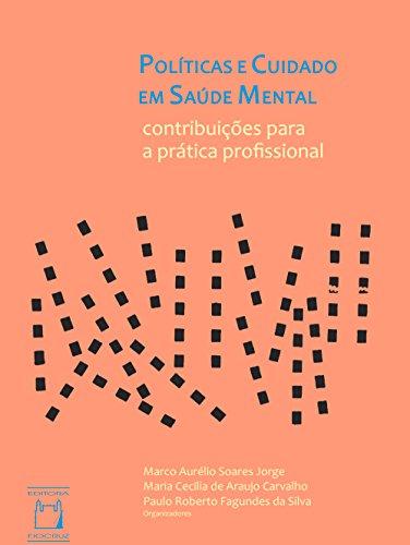 Políticas e cuidado em saúde mental: contribuições para a prática profissional
