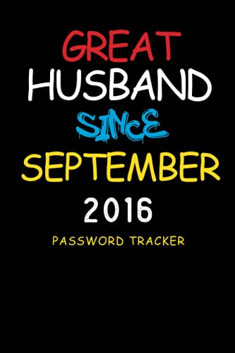 GREAT HUSBAND SINCE SEPTEMBER 2016 Password Tracker: SEPTEMBER 5th Wedding Anniversary Password LogBook Gift for Him, gifts for 5 year old men, 5th ... Keep track of: usernames, passwords, w