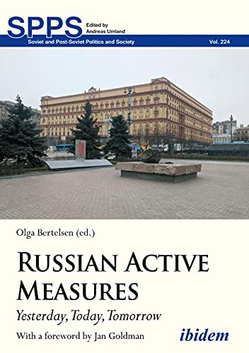 Compare Textbook Prices for Russian Active Measures: Yesterday, Today, Tomorrow Soviet and Post-Soviet Politics and Society  ISBN 9783838215297 by Bertelsen, Olga,Goldman, Jan