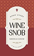 Stuff Every Wine Snob Should Know (Stuff You Should Know Book 23)