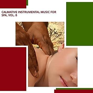 Calmative Instrumental Music For Spa, Vol. 8