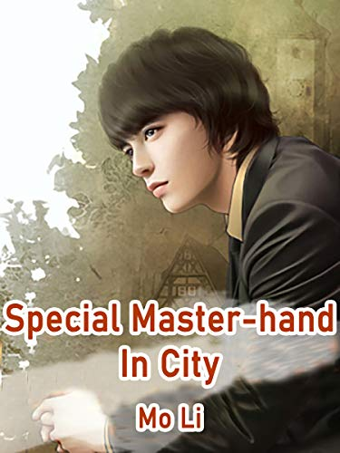 Special Master-hand In City: Volume 1 (English Edition)