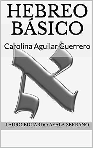 Hebreo Básico: Carolina Aguilar Guerrero