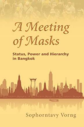 A Meeting of Masks: Status, Power and Hierarchy in Bangkok