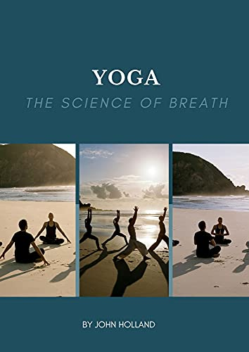 YOGA: THE SCIENCE OF BREATH (English Edition)