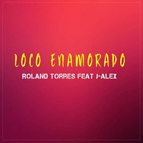 Roland Torres feat. J-Alex