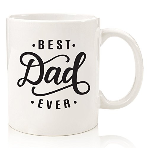 Best Dad Ever Coffee Mug - Best Christmas Gifts for Dad, Husband - Unique Xmas Gift Idea for Him from Daughter, Son, Wife, Kids - Cool Birthday Present for Men, a New Father, Guys - Fun Novelty Cup
