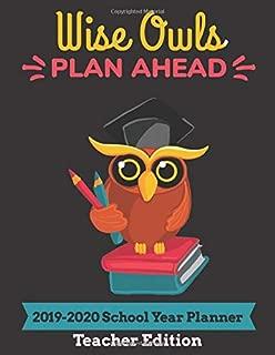 Wise Owls Plan Ahead 2019-2020 School Planner Teacher Edition: 8.5