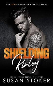 Shielding Kinley (Delta Team Two Book 2) by [Susan Stoker]