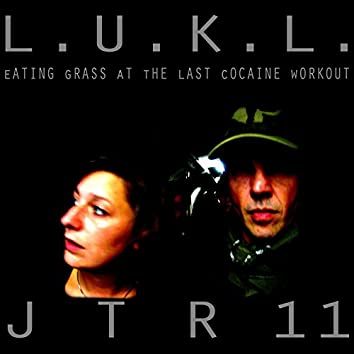 Eating Grass at the Last Cocaine Workout