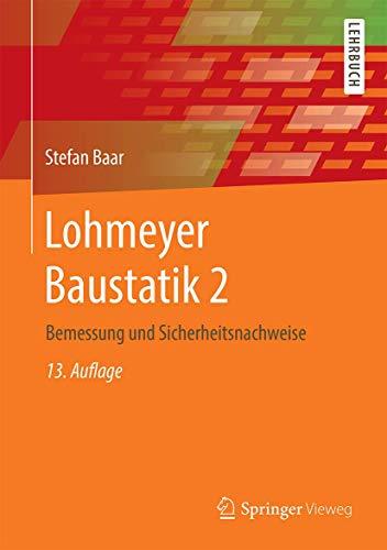 Lohmeyer Baustatik 2: Bemessung und Sicherheitsnachweise (German Edition)