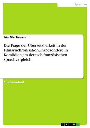 Die Frage der Übersetzbarkeit in der Filmsynchronisation, insbesondere in Komödien, im deutsch-französischen Sprachvergleich