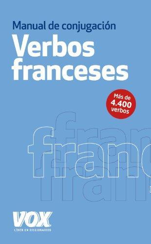 Los verbos franceses conjugados (Vox - Lengua Francesa - Diccionarios Generales)